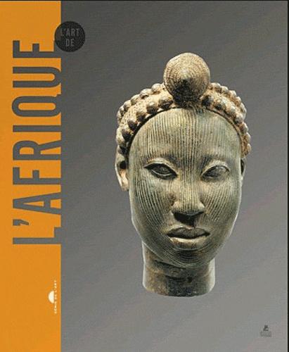 Ivan Bargna et Anne Muraro - L'art de l'Afrique.