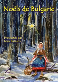 Ivan Batalov/ et Daniel Lordey - Noëls de Bulgarie.