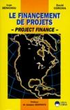Ivan Benichou et David Corchia - Le financement de projets - Project Finance.