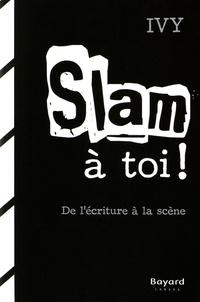 Ivan Bielinski - Slam à toi ! - De l'écriture à la scène.
