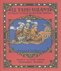 Ivan Bilibine et Marguerite Reynier - Le tapis volant - Le tuyau d'ivoire et la pomme magique Conte des Mille et Une Nuits.
