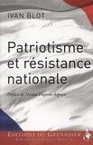 Ivan Blot - Patriotisme et résistance nationale.