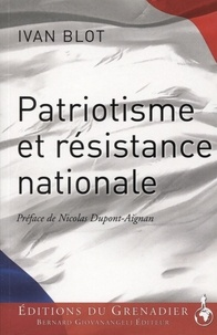 Ivan Blot - Patriotisme et résistance nationale.