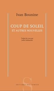 Ivan Bounine - Coup de soleil et autres nouvelles.