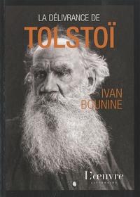 Ivan Bounine - La délivrance de Tolstoï.
