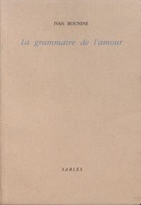 Ivan Bounine - La grammaire de l'amour.
