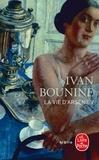 Ivan Bounine - La Vie d'Arseniev.