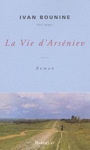 Ivan Bounine - La Vie d'Arséniev - Jeunesse.