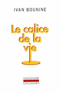 Ivan Bounine - Le calice de la vie.