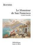 Ivan Bounine et Maurice Parijanine - Le Monsieur de San Francisco - et autres nouvelles.