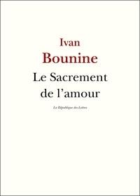 Ivan Bounine - Le Sacrement de l'amour - L'amour de Mitia.