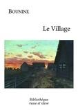 Ivan Bounine et Maurice Parijanine - Le Village - Roman historique.
