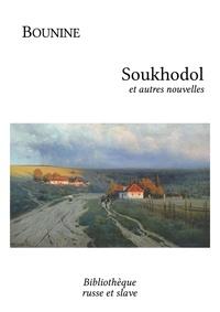 Ivan Bounine et Maurice Parijanine - Soukhodol - et autres nouvelles.