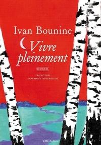 Ivan Bounine - Vivre pleinement.