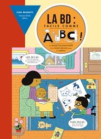 Ivan Brunetti - La BD : facile comme ABC !.