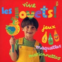 Ivan Bulloch et Diane James - Vive les jouets !.