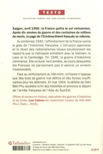 La guerre d'Indochine. De l'Indochine française aux adieux à Saigon. 1940-1956