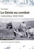 Ivan Cadeau - Le Génie au combat - Indochine 1945-1956.