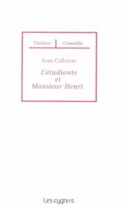 Ivan Calbérac - L'étudiante et Monsieur Henri.