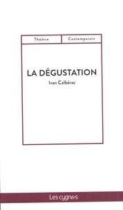 Ivan Calbérac - La dégustation.