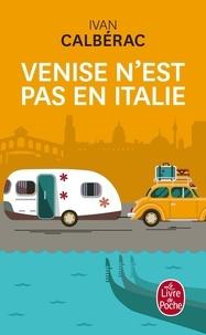 Ivan Calbérac - Venise n'est pas en Italie.