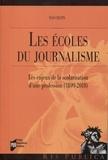 Ivan Chupin - Les écoles du journalisme - Les enjeux de la scolarisation d'une profession (1899-2018).