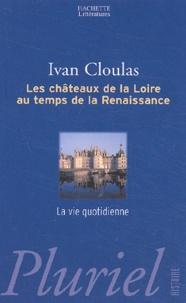 Les châteaux de la Loire au temps de la Renaissance. - La vie quotidienne.pdf