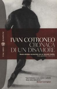 Ivan Cotroneo - Cronaca di un desamore.