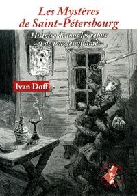 Ivan Doff - Les Mystères de Saint-Pétersbourg - Histoire de tous les repus et de tous les affamés.