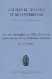 Ivan Dujcev - La crise idéologique de 1203-1204 et ses répercussions sur la civilisation byzantine.