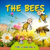 Ivan Esenko et  Alenka Vuk Trotovsek - The bees (Audio content) - Learn All There Is to Know About These Animals!.