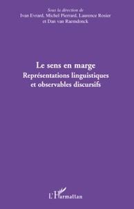 Ivan Evrard et Michel Pierrard - Le sens en marge - Représentations linguistiques et observables discursifs : actes du colloque international de Bruxelles, 3-5 novembre 2005.