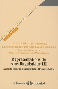 Ivan Evrard et Michel Pierrard - Représentations du sens linguistique - Tome 3.