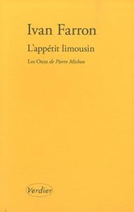 Ivan Farron - L'appétit limousin - Quelques réflexions sur Les Onze de Pierre Michon.