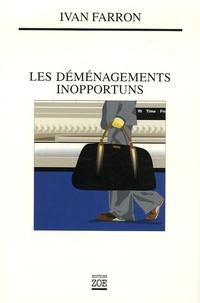 Ivan Farron - Les déménagements inopportuns.