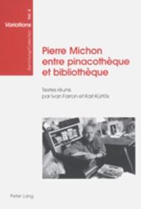 Ivan Farron et Karl Kürtös - Pierre Michon entre pinacothèque et bibliothèque - Actes de la journée d'étude organisée à l'Université de Zurich le 31 janvier 2002.