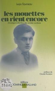 Ivan Favreau et Claude Duneton - Les mouettes en rient encore - Chronique enfantine des années sombres.