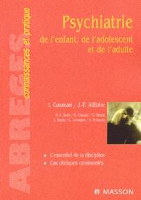 Ivan Gasman et Jean-François Allilaire - Psychiatrie de l'enfant, de l'adolescent et de l'adulte.