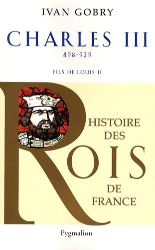Charles III le simple. Fils de Louis II, 898-929