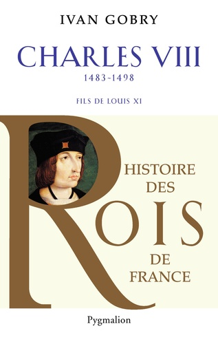 Charles VIII. Fils de Louis XI, 1483-1498