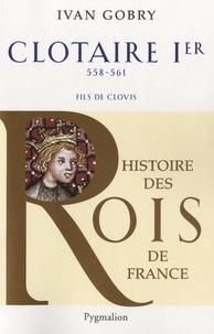 Ivan Gobry - Clotaire Ier.