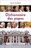 Ivan Gobry - Dictionnaire des papes.