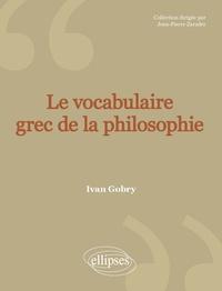 Ivan Gobry - Le vocabulaire grec de la philosophie.