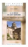 Ivan Gobry - Les moines en Occident T6 : le siècle de saint Bernard - les ordres religieux autres que Cîteaux.