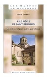 Ivan Gobry - Les Moines en Occident, tome 6 - Le siècle de saint Bernard. les ordres religieux autres que Cîteaux.