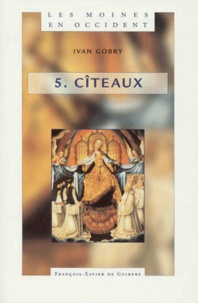 Les moines en Occident - Tome 5, Cîteaux Le siècle de saint Bernard.pdf