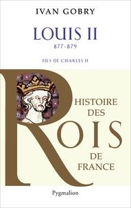 Louis II (877-879)- Fils de Charles II - Ivan Gobry |