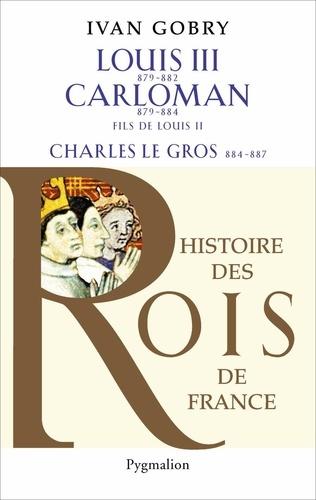 Louis III, Carloman et Charles le Gros