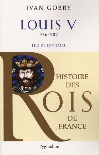 Louis V. Fils de Lothaire, 986-987