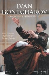 Ivan Gontcharov - Oblomov ; La frégate Pallas.